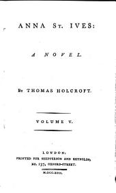 Anna St. Ives. a Novel: Volume 5