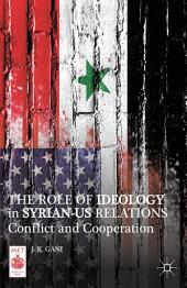 The Role of Ideology in Syrian-US Relations: Conflict and Cooperation