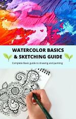 Watercolor basics and sketching guide