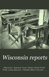 Wisconsin Reports: Cases Determined in the Supreme Court of Wisconsin, Volume 152