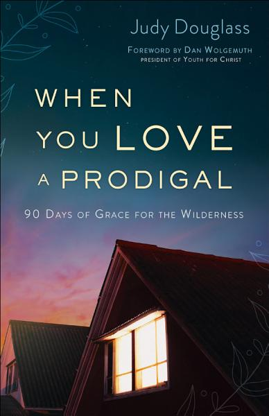 Download When You Love a Prodigal Book