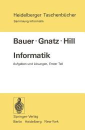 Informatik: Aufgaben und Lösungen Erster Teil