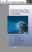 Health Informatics Vision  From Data via Information to Knowledge