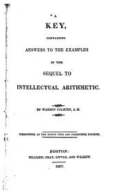 A Key Containing the Answers to the Examples in the Sequel to Intellectual Arithmetic