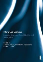 Intergroup Dialogue: Engaging Difference, Social Identities and Social Justice