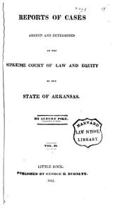 Reports of Cases Argued and Determined in the Supreme Court of the State of Arkansas, at ..., in Law and Equity: 1839/1840, Volume 2