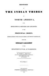 Biographical Sketches and Anecdotes of Ninety-five of 120 Principal Chiefs from the Indian Tribes of North America