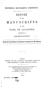 Report on the Manuscripts of the Earl of Ancaster, Preserved at Grimsthorpe