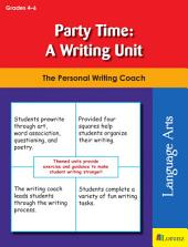 Party Time: A Writing Unit: The Personal Writing Coach