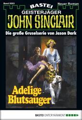 John Sinclair - Folge 0503: Adelige Blutsauger