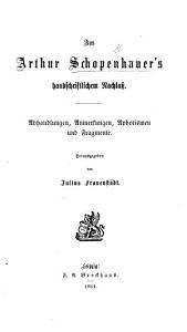 Aus Arthur Schopenhauer s handschriftlichem Nachlass  Abhandlungen  Anmerkungen  Aphorismen und Fragmente  Herausgegeben von J  Frauenst  dt PDF