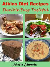 Atkins Diet Recipes Flexible Easy Tasteful