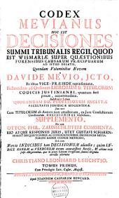 Codex Mevianus, hoc est decisiones summi tribunalis regii, quod est Wismariae super quaestionibus forensibus causarum praecipuarum ad istud delatis: Volume 1