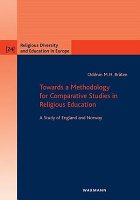 Towards a Methodology for Comparative Studies in Religious Education PDF