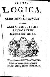 Acroasis logica in Christianum L. B. de Wolff. - Halae Magdeburgicae, Carl-Herman Hemmerde 1761