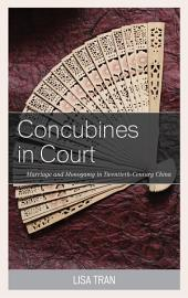 Concubines in Court: Marriage and Monogamy in Twentieth-Century China