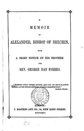 A Memoir of Alexander  Bishop of Brechin PDF