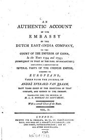 An authentic account of the embassy of the Dutch East-India Company, to the court of the emperor of China, in the years 1794 and 1795: With a correct chart of the route, Volume 2