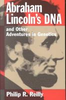 Abraham Lincoln s DNA and Other Adventures in Genetics PDF