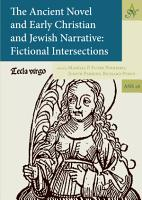 The Ancient Novel and Early Christian and Jewish Narrative PDF
