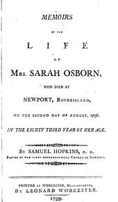 Memoirs of the life of Mrs. Sarah Osborn: who died at Newport, Rhodeisland, on the second day of August, 1796. In the eighty third year of her age