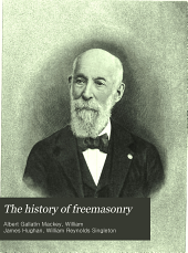 The History of Freemasonry: Its Legends and Traditions, Its Chronological History, Volume 7