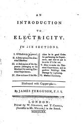 An Introduction to Electricity: In Six Sections ...