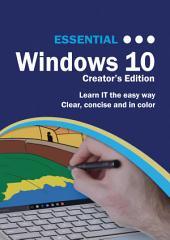 Essential Windows 10: Creator's Edition