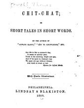 Chit-chat; Or, Short Tales in Short Words