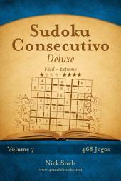Sudoku Consecutivo Deluxe - Fácil ao Extremo - Volume 7 - 468 Jogos