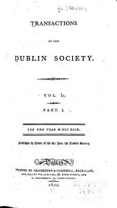 Transactions of the Dublin Society for the Year...: Volume 1, Part 1