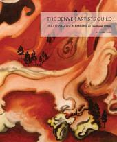 The Denver Artists Guild: Its Founding Members; An Illustrated History