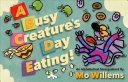 A Busy Creature s Day Eating