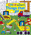 Color By Numbers Things That Go Book PDF