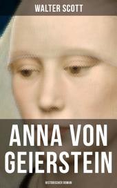 Anna von Geierstein: Historischer Roman: Die Tochter des Nebels und ihre geheime Reise (Abenteuergeschichte aus der Zeit der Rosenkriege)