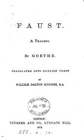 Faust, tr. into Engl. verse by W.D. Scoones