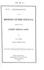 Contribution to the History of the Cetacea: Especially of the Eastern American Coasts