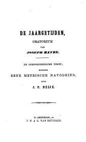 De Jaargetijden: oratorium van J. Haydn : de oorspronkelijke tekst benevens eene metrische navolging