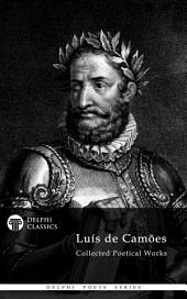 Delphi Collected Works of Luis de Camoes with The Lusiads (Illustrated)