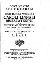 Continuatio selectarum ex Amoenitatibus Car. Linnaei dissertationum