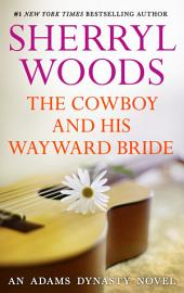 The Cowboy and His Wayward Bride