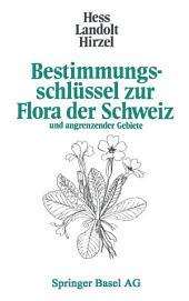 Bestimmungsschlüssel zur Flora der Schweiz: und angrenzender Gebiete