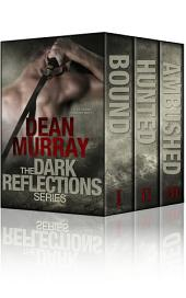 The Dark Reflections Series: Books 1-3