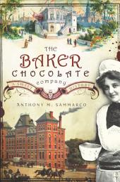 The Baker Chocolate Company: A Sweet History