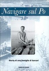 Navigare sul Po: Storia di una famiglia di barcari