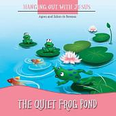 The Quiet Frog Pond: The Benefits of Being Quiet