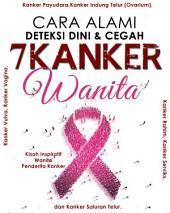 Mengenal dan Mencegah 7 Kanker Pada Wanita: Cara Alami Deteksi Dini