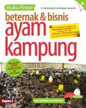 Buku Pintar Beternak & Bisnis Ayam Kampung: (Bag. 3)