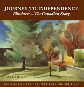 Journey to Independence: Blindness, the Canadian Story