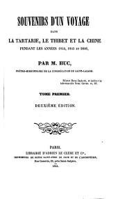 Souvenirs d'un voyage dans la Tartarie, le Thibet, et la Chine pendant les années 1844, 1845 et 1846: Volume1